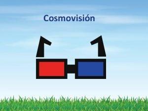 Cosmovisin www unanimes org 1 Introduccin a la