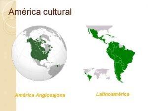Amrica cultural Amrica Anglosajona Latinoamrica Regiones Fsico Geogrficas