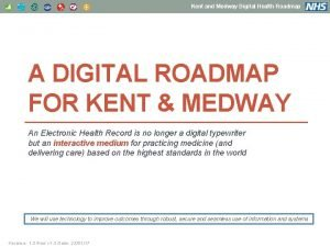 Kent and Medway Digital Health Roadmap A DIGITAL