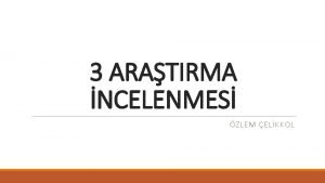 3 ARATIRMA NCELENMES ZLEM ELKKOL 1 ARATIRMA Effects