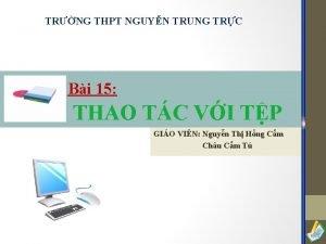 TRNG THPT NGUYN TRUNG TRC Bi 15 THAO