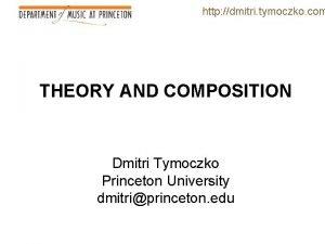 http dmitri tymoczko com THEORY AND COMPOSITION Dmitri