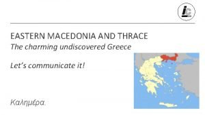 EASTERN MACEDONIA AND THRACE The charming undiscovered Greece
