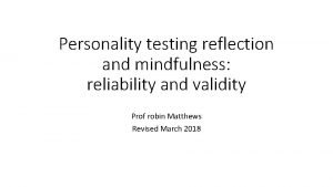Personality testing reflection and mindfulness reliability and validity