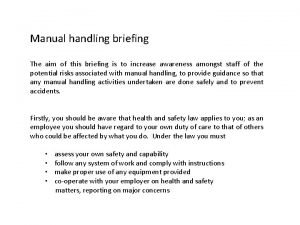 Manual handling briefing The aim of this briefing