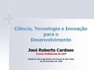 Cincia Tecnologia e Inovao para o Desenvolvimento Jos