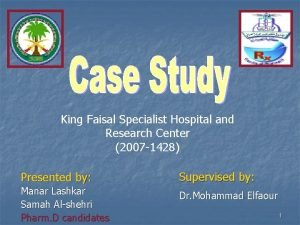 King Faisal Specialist Hospital and Research Center 2007