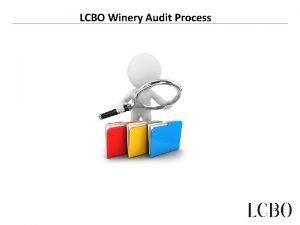 LCBO Winery Audit Process Winery Audit Process Agenda