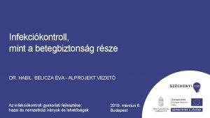 Infekcikontroll mint a betegbiztonsg rsze DR HABIL BELICZA