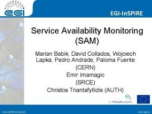 EGIIn SPIRE Service Availability Monitoring SAM Marian Babik