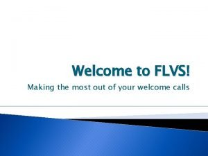 Welcome to FLVS Making the most out of