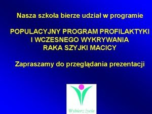 Nasza szkoa bierze udzia w programie POPULACYJNY PROGRAM