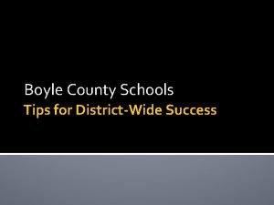 Boyle County Schools Tips for DistrictWide Success Boyle