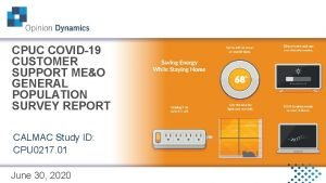 CPUC COVID19 CUSTOMER SUPPORT MEO GENERAL POPULATION SURVEY
