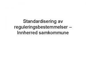Standardisering av reguleringsbestemmelser Innherred samkommune Organisering Ml Sikre