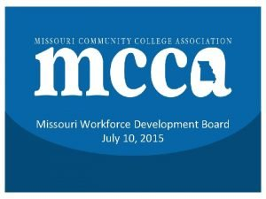 Missouri Workforce Development Board July 10 2015 Missouri
