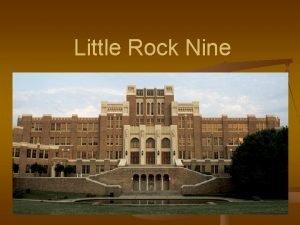 Little Rock Nine Who were the Little Rock