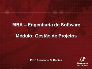 MBA Engenharia de Software Mdulo Gesto de Projetos