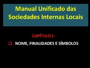 Manual Unificado das Sociedades Internas Locais CAPTULO I