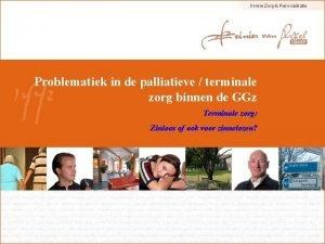 Divisie Zorg Resocialisatie Problematiek in de palliatieve terminale