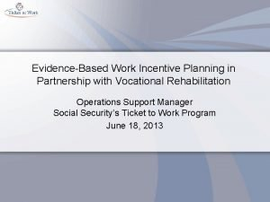 EvidenceBased Work Incentive Planning in Partnership with Vocational