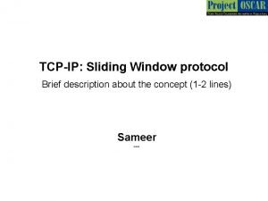 TCPIP Sliding Window protocol Brief description about the