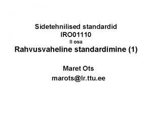 Sidetehnilised standardid IRO 01110 II osa Rahvusvaheline standardimine