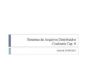 Sistemas de Arquivos Distribudos Coulouris Cap 8 Aula