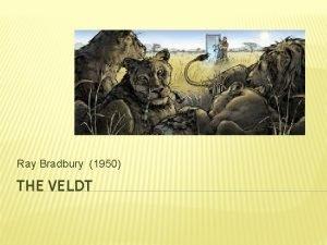 Ray Bradbury 1950 THE VELDT RAY BRADBURY BACKGROUND