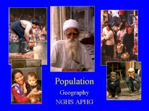 Population Geography NGHS APHG Population Geography Elements of