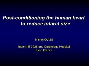 Postconditioning the human heart to reduce infarct size