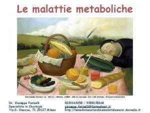Le malattie metaboliche Dr Giuseppe Fariselli Specialista in
