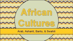 African Cultures Arab Ashanti Bantu Swahili Standards SS