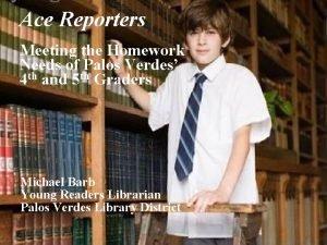 Ace Reporters Meeting the Homework Needs of Palos