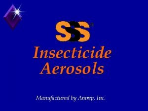 Insecticide Aerosols Manufactured by Amrep Inc REGULATORY COMPLIANCE