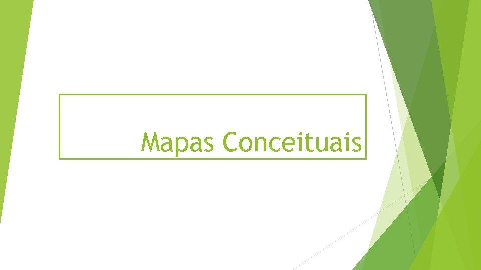 Mapas Conceituais Aprendizagem significativa aprendizagem significativa os conceitos
