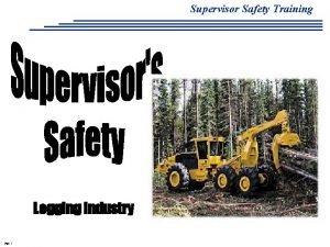 Supervisor Safety Training Logging Industry Page 1 Supervisor