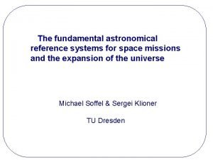 The fundamental astronomical reference systems for space missions