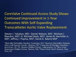 Core Valve Continued Access Study Shows Continued Improvement