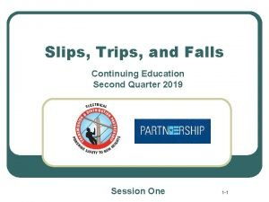 Slips Trips and Falls Continuing Education Second Quarter