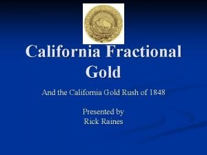 California Fractional Gold And the California Gold Rush