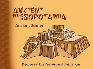 Ancient Sumer Discovering Our Past Ancient Civilizations Key