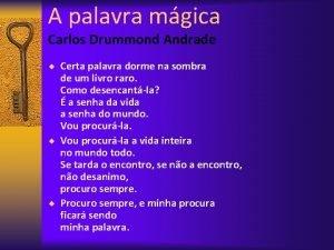 A palavra mgica Carlos Drummond Andrade Certa palavra