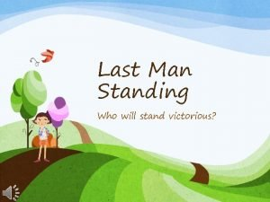 Last Man Standing Who will stand victorious Directions