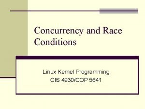 Concurrency and Race Conditions Linux Kernel Programming CIS