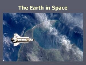 The Earth in Space The Earths Gravity Gravity