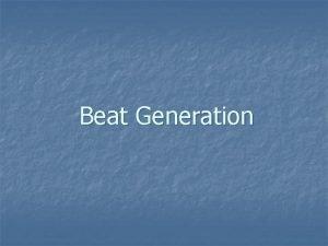 Beat Generation n n Beat Generation zauvan preklad