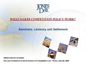 WHAT MAKES COMPETITION POLICY WORK Sanctions Leniency and