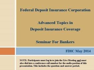 Federal Deposit Insurance Corporation Advanced Topics in Deposit