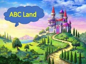 ABC Land A magic trip to ABC Land